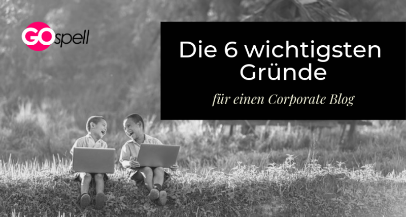 Corporate Blog Gründe GO spell